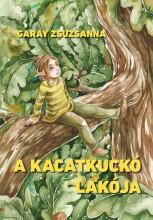 A KACATKUCKÓ LAKÓJA - Ekönyv - GARAY ZSUZSANNA