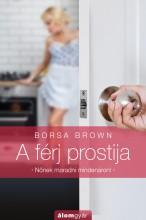 A férj prostija - Ekönyv - Borsa Brown