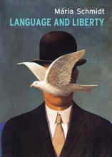 LANGUAGE AND LIBERTY - Ekönyv - SCHMIDT, MÁRIA
