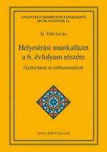 HELYESÍRÁSI MUNKAFÜZET A 6. ÉVFOLYAM RÉSZÉRE - GYAKORLATOK ÉS TOLLBAMONDÁSOK - Ekönyv - H. TÓTH ISTVÁN