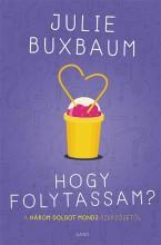 HOGY FOLYTASSAM? - Ekönyv - BUXBAUM, JULIE