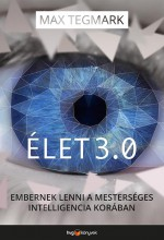 ÉLET 3.0 - EMBERNEK LENNI A MESTERSÉGES INTELLIGENCIA KORÁBAN - Ekönyv - TEGMARK, MAX
