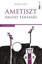 AMETISZT BAGOLY TÁRSASÁG - RÖVIDPRÓZÁK - Ekönyv - BODA EDIT