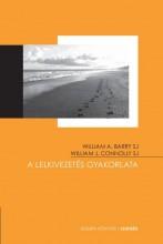 A LELKIVEZETÉS GYAKORLATA - Ekönyv - BARRY SJ, WILLIAM A.-CONNOLLY SJ, WILLIA