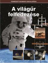 A VILÁGŰR FELFEDEZÉSE - TERMÉSZETTUDOMÁNYI ENCIKLOPÉDIA - Ekönyv - KOSSUTH KIADÓ ZRT.