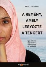 A REMÉNY, AMELY LEGYŐZTE A TENGERT - Ekönyv - FLEMING, MELISSA