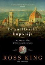 BRUNELLESCHI KUPOLÁJA - A FIRENZEI DÓM ÉPÍTÉSÉNEK TÖRTÉNETE - Ekönyv - KING, ROSS