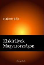 Kiskirályok Magyarországon - Ekönyv - Majoros Béla