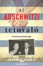 AZ AUSCHWITZI TETOVÁLÓ - Ekönyv - MORRIS, HEATHER