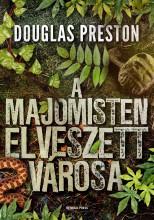 A Majomisten elveszett városa - Ekönyv - Douglas Preston
