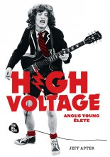 HIGH VOLTAGE - ANGUS YOUNG ÉLETE - Ekönyv - APTER, JEFF