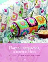 HORGOLT NÉGYZETEK, SZÍNPOMPÁS ÖTLETEK - Ekönyv - LIBRI KÖNYVKIADÓ KFT