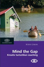 MIND THE GAP - KREATÍV TURISZTIKAI COACHING - Ebook - BÓDIS GÁBOR