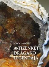 A TIZENKÉT DRÁGAKŐ LEGENDÁJA - Ekönyv - PŐDÖR GYÖRGY