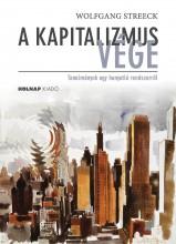 A KAPITALIZMUS VÉGE - TANULMÁNYOK EGY HANYATLÓ RENDSZERRŐL - Ebook - STREECK, WOLFGANG