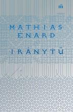 Iránytű - Ekönyv - Mathias Énard
