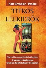 TITKOS LELKIERŐK - A HARMADIK SZEM MEGNYITÁSÁTÓL A TELEPÁTIÁIG - Ebook - BRANDLER-PRACHT, KARL