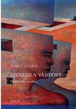 SZERESD A VÁNDORT - TÖRTÉNETEK VERSBEN - Ekönyv - TURCZI ISTVÁN