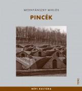 PINCÉK - NÉPI KULTÚRA - Ekönyv - MEDNYÁNSZKY MIKLÓS