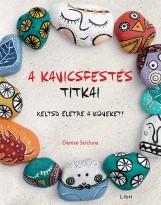 A KAVICSFESTÉS TITKAI - KELTSD ÉLETRE A KÖVEKET! - Ebook - SCICLUNA, DENISE