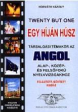TWENTY BUT ONE - EGY HÍJÁN HÚSZ (FELÚJÍTOTT, BŐV. KIAD. 2018) - Ekönyv - HORVÁTH KÁROLY