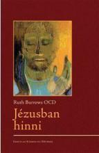JÉZUSBAN HINNI - Ekönyv - BURROWS, RUTH