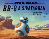 STAR WARS - BB-8 A SIVATAGBAN - Ekönyv - DAYWALT, DREW - MYERS, MATT