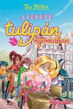 A FEKETE TULIPÁN NYOMÁBAN - TEA ANGYALAI - Ekönyv - STILTON, TEA