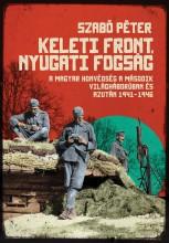 KELETI FRONT, NYUGATI FOGSÁG - Ekönyv - SZABÓ PÉTER