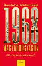 1968 MAGYARORSZÁGON - MIÉRT HAGYTUK, HOGY ÍGY LEGYEN? - Ekönyv - MURAI ANDRÁS – TÓTH ESZTER ZSÓFIA