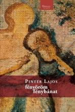 FÉNYÖRÖM FÉNYBÁNAT - Ekönyv - PINTÉR LAJOS