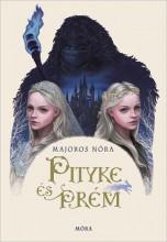 PITYKE ÉS PRÉM - Ekönyv - MAJOROS NÓRA