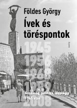 ÍVEK ÉS TÖRÉSPONTOK - GAZDASÁG, POLITIKA, IDEOLÓGIA 1945 UTÁN - Ekönyv - FÖLDES GYÖRGY