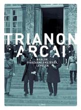 Trianon arcai  - Ekönyv - L. Kunt Gergely