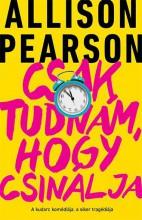 CSAK TUDNÁM, HOGY CSINÁLJA - Ekönyv - PEARSON, ALLISON