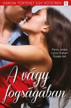 A vágy fogságában - 3 történet 1 kötetben - Ekönyv - Penny Jordan, Lynne Graham, Rosalie Ash