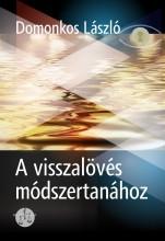 A VISSZALÖVÉS MÓDSZERTANÁHOZ - Ekönyv - DOMONKOS LÁSZLÓ