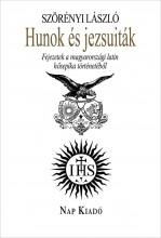 HUNOK ÉS JEZSUITÁK - 2. JAVÍTOTT, BŐVÍTETT KIADÁS - Ekönyv - SZÖRÉNYI LÁSZLÓ