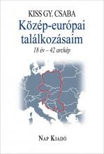 KÖZÉP-EURÓPAI TALÁLKOZÁSAIM - 18 ÉV-41 ARCKÉP - Ekönyv - KISS GY. CSABA