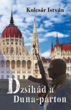 DZSIHÁD A DUNA-PARTON - Ebook - KULCSÁR ISTVÁN