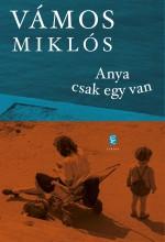 ANYA CSAK EGY VAN (2018) - Ekönyv - VÁMOS MIKLÓS