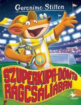 SZUPERKUPA-DÖNTŐ RÁGCSÁLIÁBAN - Ekönyv - STILTON, GERONIMO