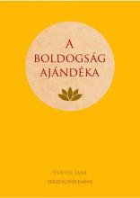 A BOLDOGSÁG AJÁNDÉKA - IDÉZETGYŰJTEMÉNY - Ekönyv - JANE, YVETTE