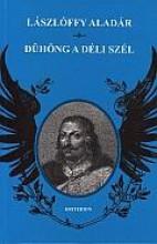 DÜHÖNG A DÉLI SZÉL - Ekönyv - LÁSZLÓFFY ALADÁR