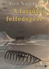 A LASSÚSÁG FELFEDEZÉSE - Ekönyv - NADOLNY, STEN