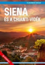 SIENA ÉS A CHIANTI-VIDÉK - VILÁGVÁNDOR SOROZAT - Ekönyv - JUSZT RÓBERT
