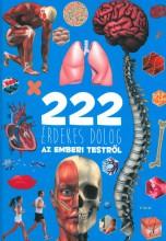 222 ÉRDEKES DOLOG AZ EMBERI TESTRŐL - Ekönyv - SZALAY KÖNYVKIADÓ ÉS KERESKED?HÁZ KFT.