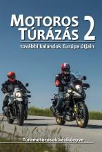 MOTOROS TÚRÁZÁS 2. - TOVÁBBI KALANDOK EURÓPA ÚTJAIN - Ekönyv - SZIMCSÁK ATTILA ÉS DOBOS ZOLTÁN