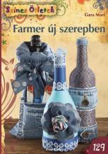 FARMER ÚJ SZEREPBEN - SZÍNES ÖTLETEK 129. - Ekönyv - GARA MARI