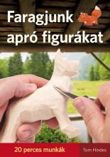 FARAGJUNK APRÓ FIGURÁKAT - 20 PERCES MUNKÁK - Ekönyv - HINDES, TOM
